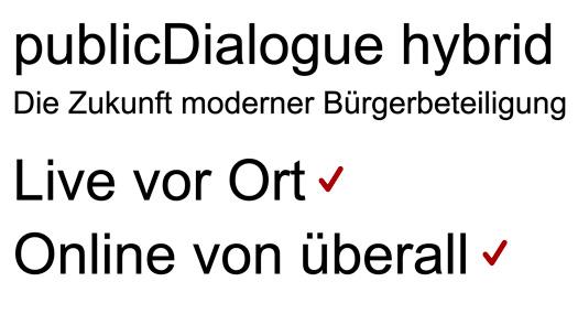 publicDialogue hybrid – die Zukunft der Bürgerbeteiligung